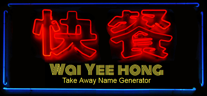 Takeaway Name Generator - Wai Yee Hong