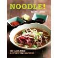 Noodle! 100 Amazing Authentic Recipes